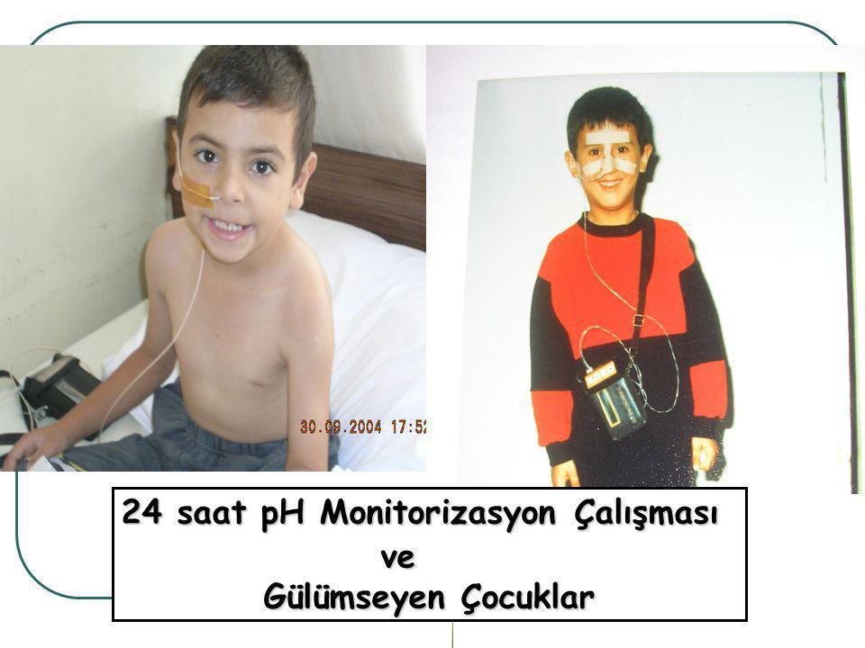 __ 24 saat pH Monitorizasyon Çalışması ve Gülümseyen Çocuklar