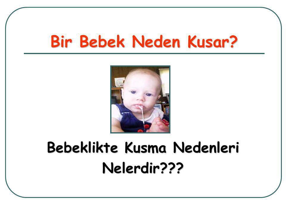 Bir Bebek Neden Kusar? Bebeklikte Kusma Nedenleri Nelerdir???