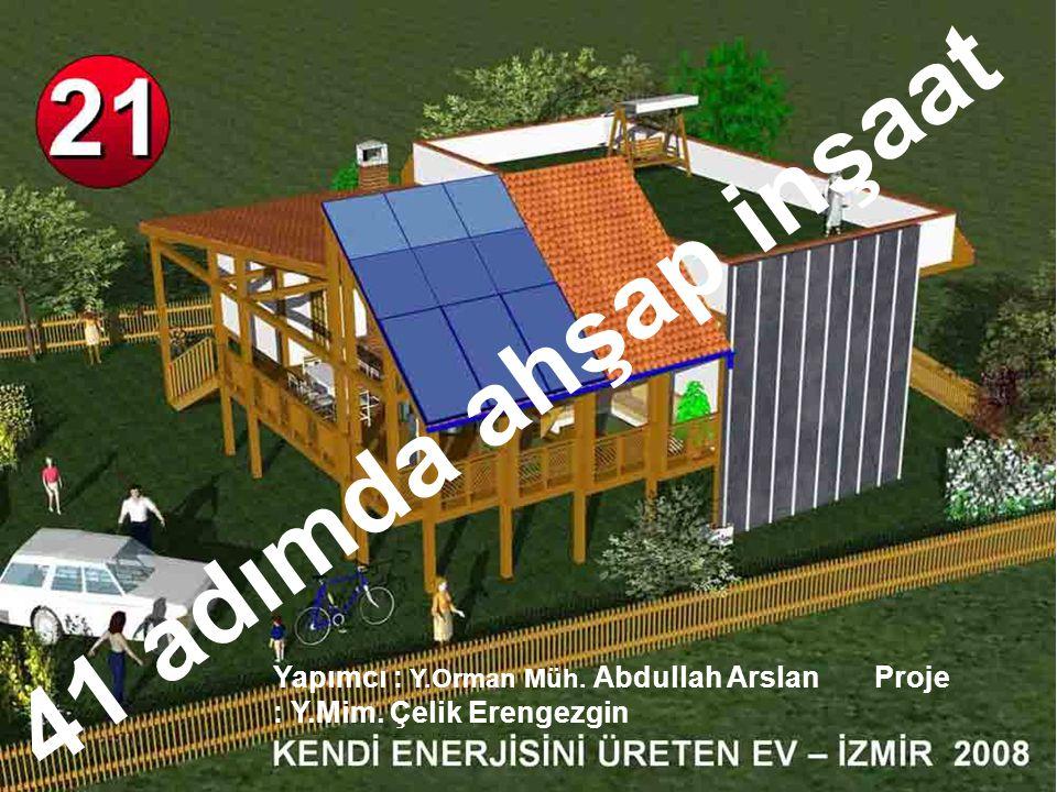 41 adımda ahşap inşaat Yapımcı : Y.Orman Müh. Abdullah Arslan Proje : Y.Mim. Çelik Erengezgin