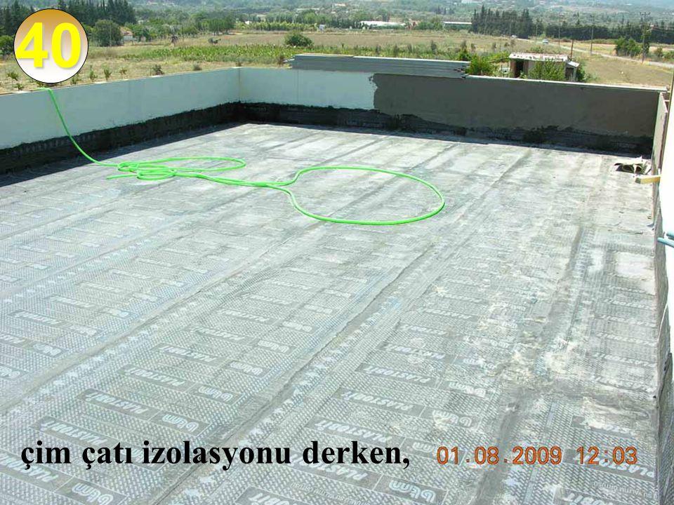 40 çim çatı izolasyonu derken,