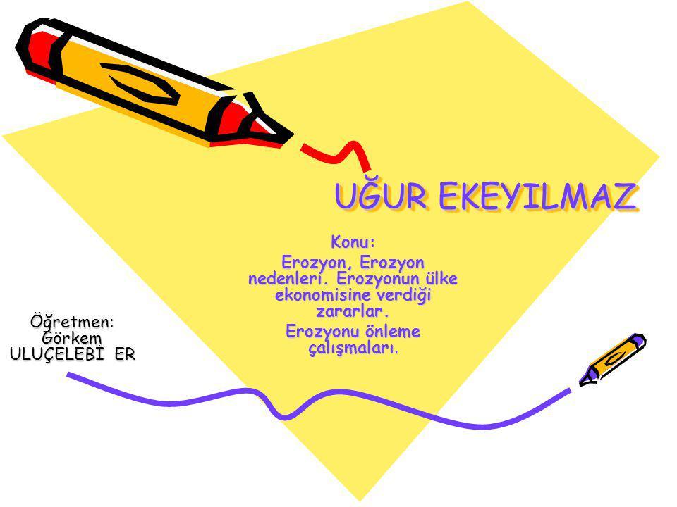 Türkiye'de Erozyon •D•Dünyada olduğu gibi Türkiye de de toprak kaybı sürecinin en önemli etkeni erozyondur.