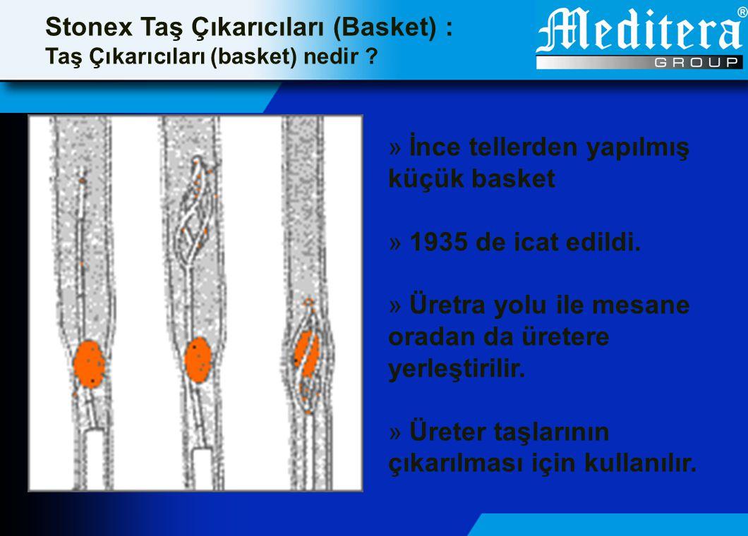 Stonex Taş Çıkarıcları (Basket) : Endikasyonlar -Üreter alt uç taşlarının çıkarılması için kullanılır -Görüntüleme sistemi veya floroskopi ile kullanılır.