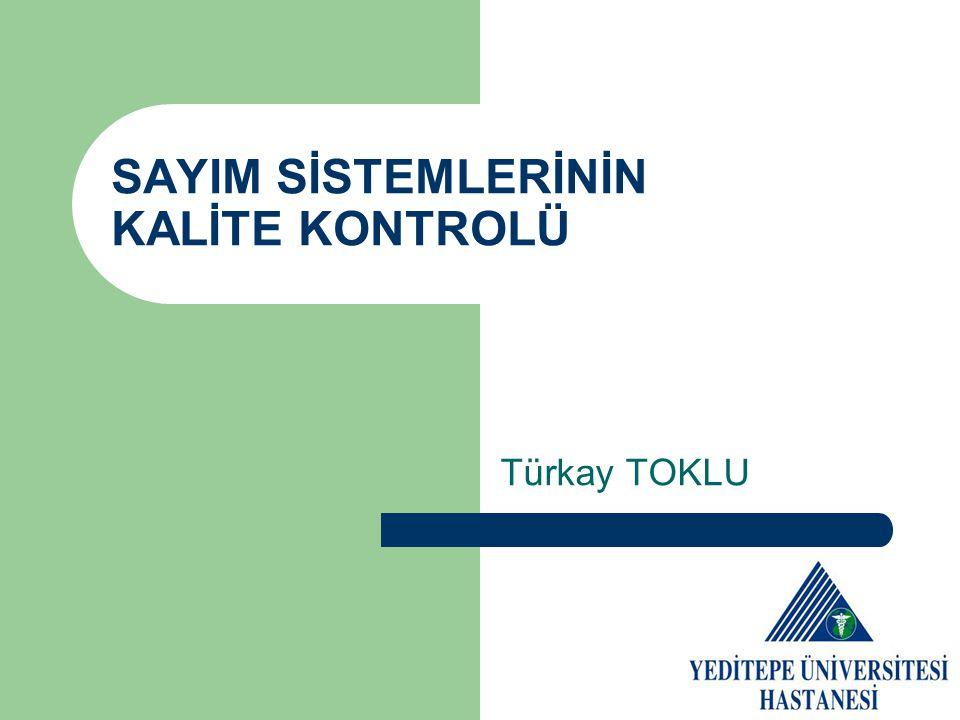 SAYIM SİSTEMLERİNİN KALİTE KONTROLÜ Türkay TOKLU