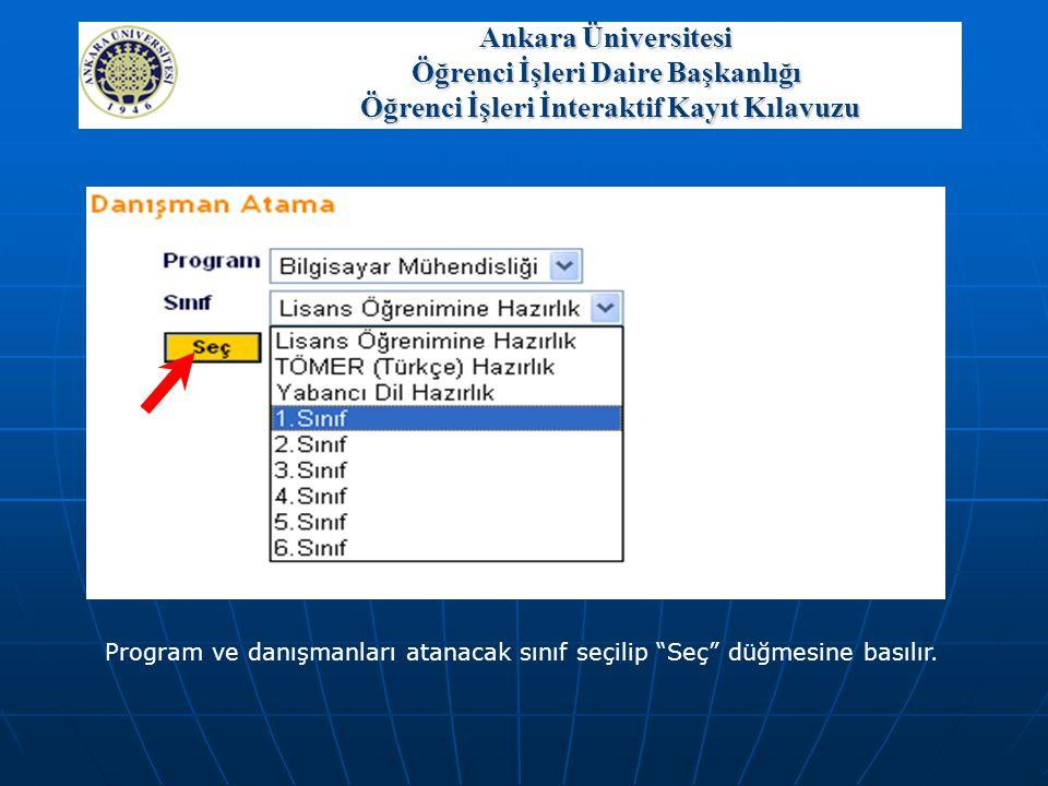 """Ankara Üniversitesi Öğrenci İşleri Daire Başkanlığı Öğrenci İşleri İnteraktif Kayıt Kılavuzu Program ve danışmanları atanacak sınıf seçilip """"Seç"""" düğm"""