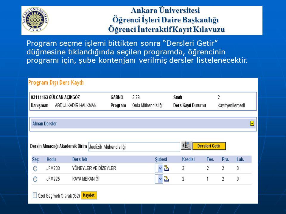 """Program seçme işlemi bittikten sonra """"Dersleri Getir"""" düğmesine tıklandığında seçilen programda, öğrencinin programı için, şube kontenjanı verilmiş de"""