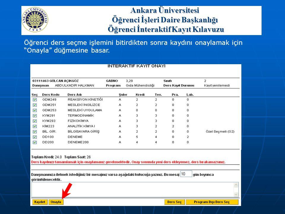"""Öğrenci ders seçme işlemini bitirdikten sonra kaydını onaylamak için """"Onayla"""" düğmesine basar. Ankara Üniversitesi Öğrenci İşleri Daire Başkanlığı Öğr"""