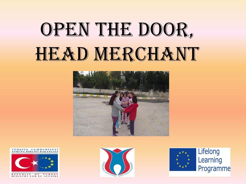 OPEN THE DOOR, HEAD MERCHANT