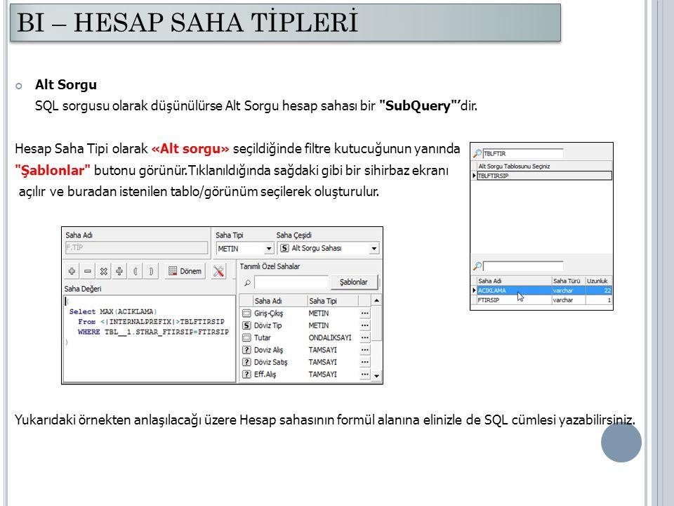 Alt Sorgu SQL sorgusu olarak düşünülürse Alt Sorgu hesap sahası bir
