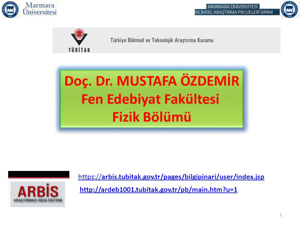 https://arbis.tubitak.gov.tr/pages/bilgipinari/user/index.jsp http://ardeb1001.tubitak.gov.tr/pb/main.htm?u=1 1