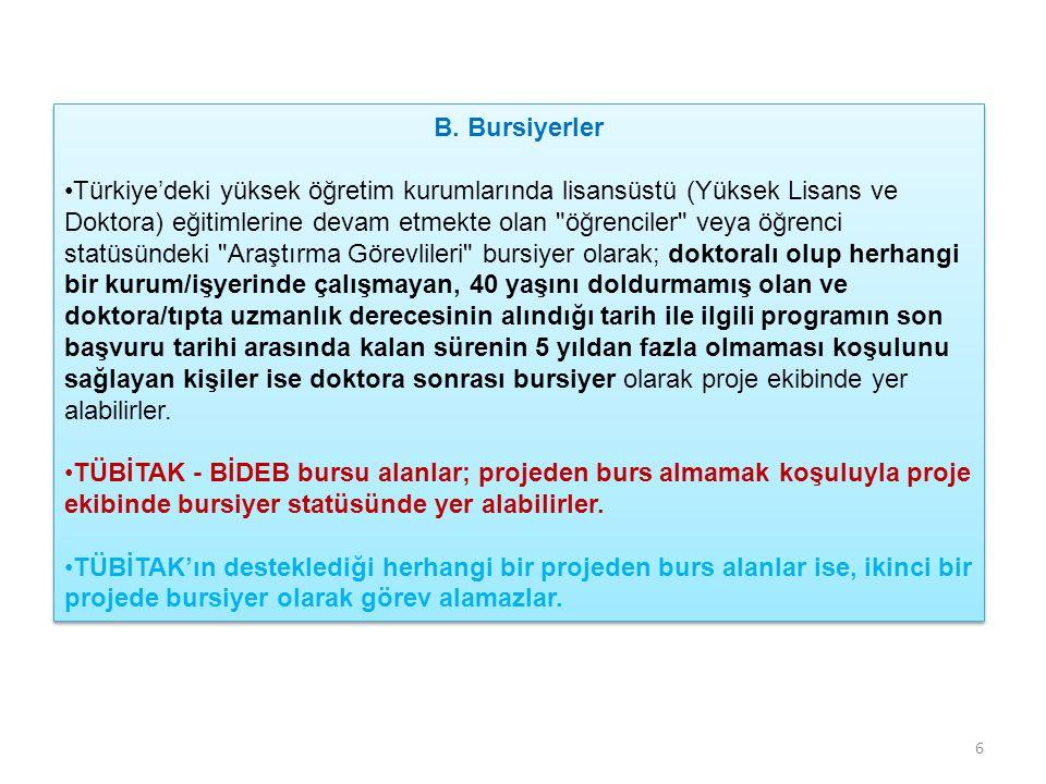 B. Bursiyerler •Türkiye'deki yüksek öğretim kurumlarında lisansüstü (Yüksek Lisans ve Doktora) eğitimlerine devam etmekte olan