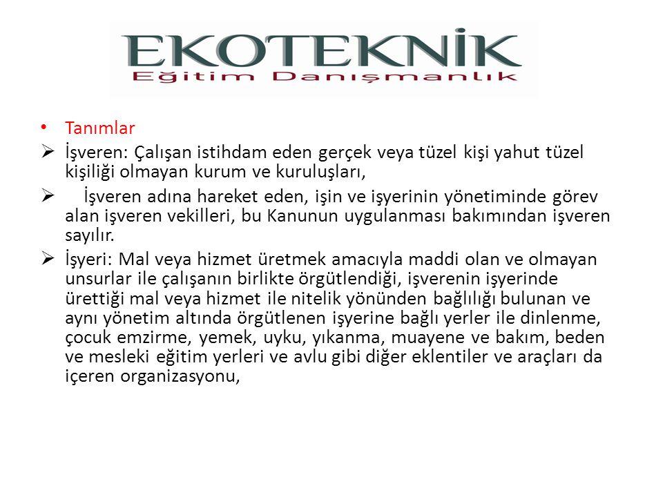 Yürürlülük Tarihi: 01.01.2013 • Çalışanların Eğitimi  Çalışan temsilcileri özel olarak eğitilir.