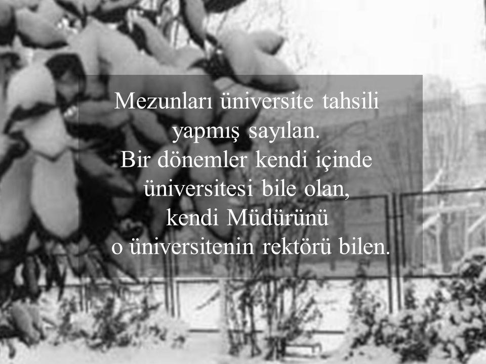 Mezunları üniversite tahsili yapmış sayılan.