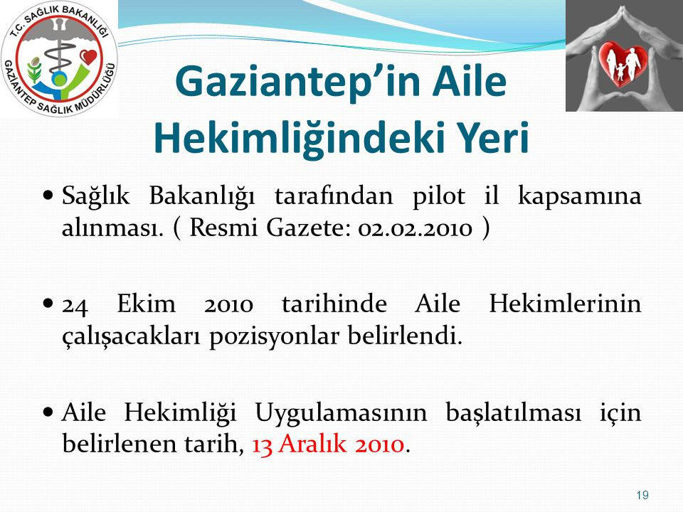 Gaziantep'in Aile Hekimliğindeki Yeri  Sağlık Bakanlığı tarafından pilot il kapsamına alınması.