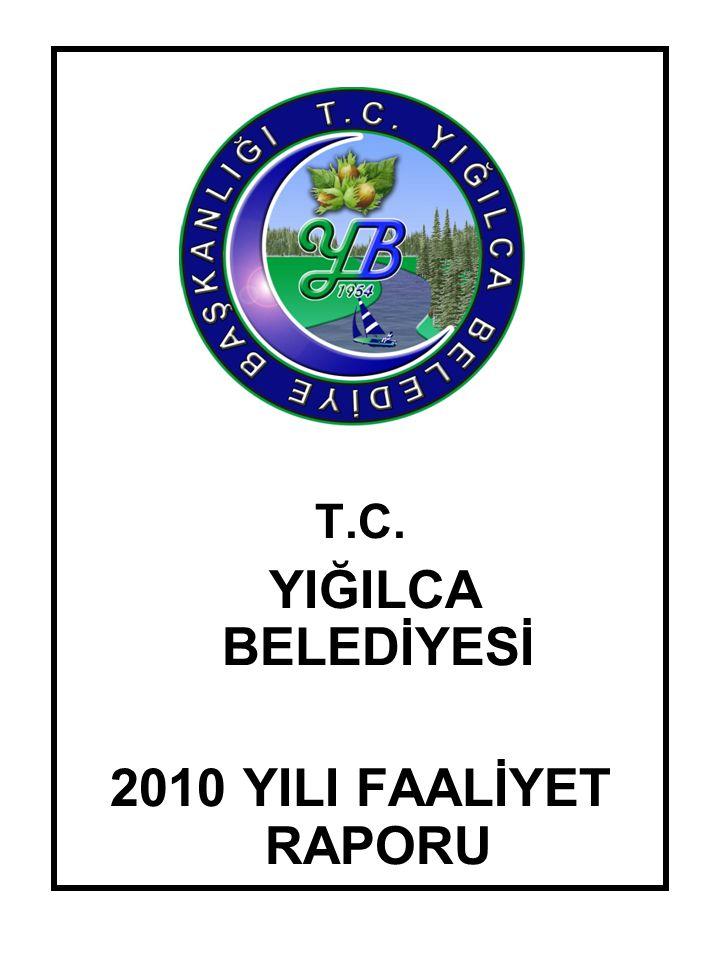 T.C. YIĞILCA BELEDİYESİ 2010 YILI FAALİYET RAPORU
