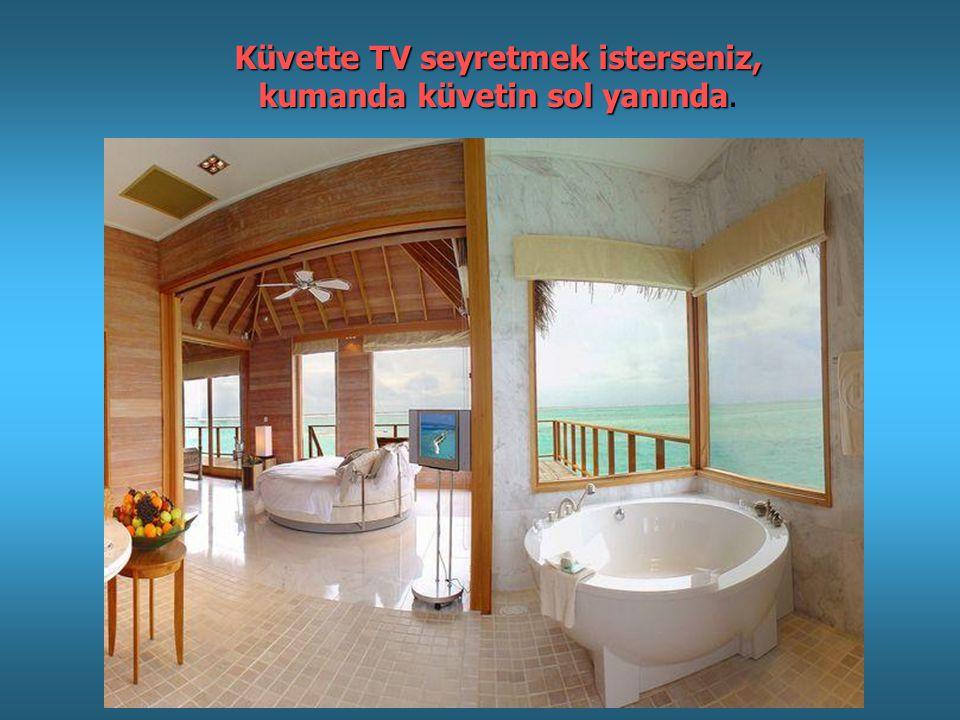 Küvette TV seyretmek isterseniz, kumanda küvetin sol yanında kumanda küvetin sol yanında.