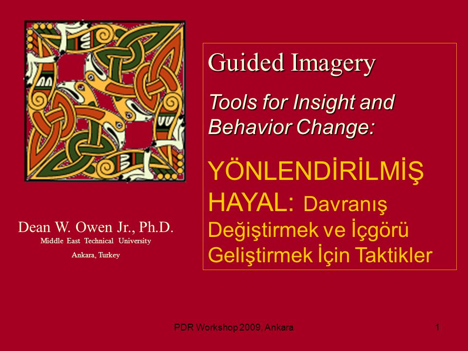 PDR Workshop 2009, Ankara62 Goal: To allow for personal inspection and self-awareness Time: 6-8 minutes Script: Close your eyes and sıt quıetly for a moment Focus on your breathing….breathing with your belly… Let your breath find it own most comfortable rhythm.