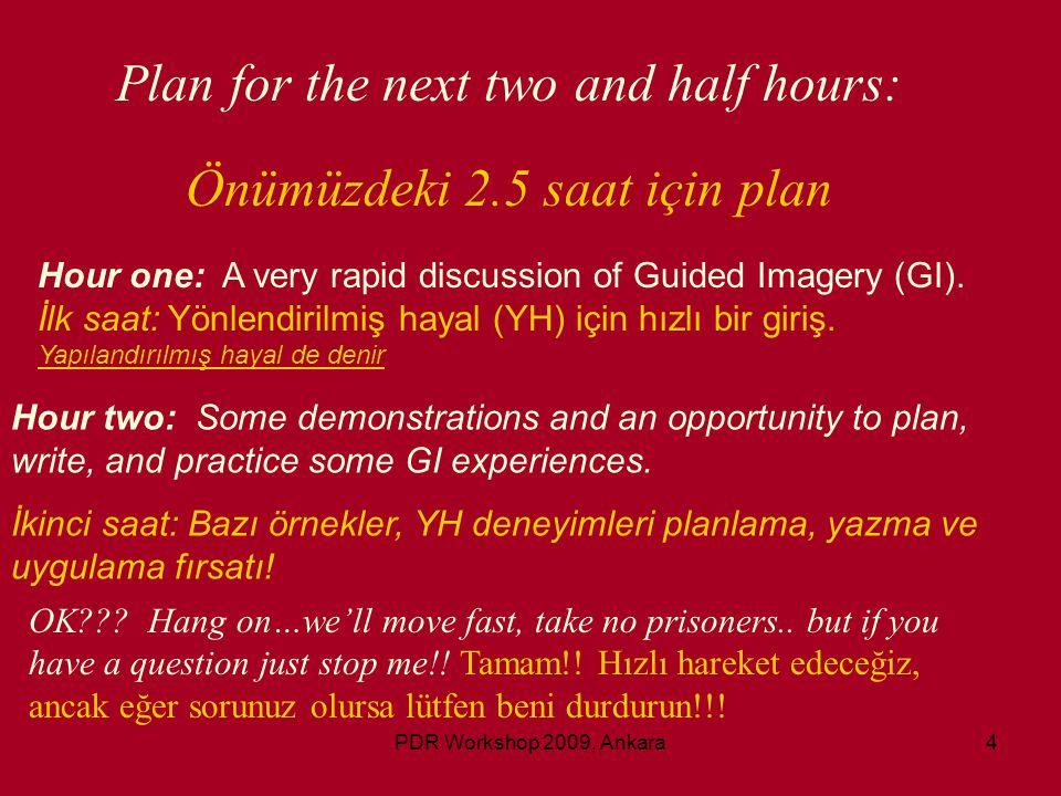 PDR Workshop 2009, Ankara55 •3.