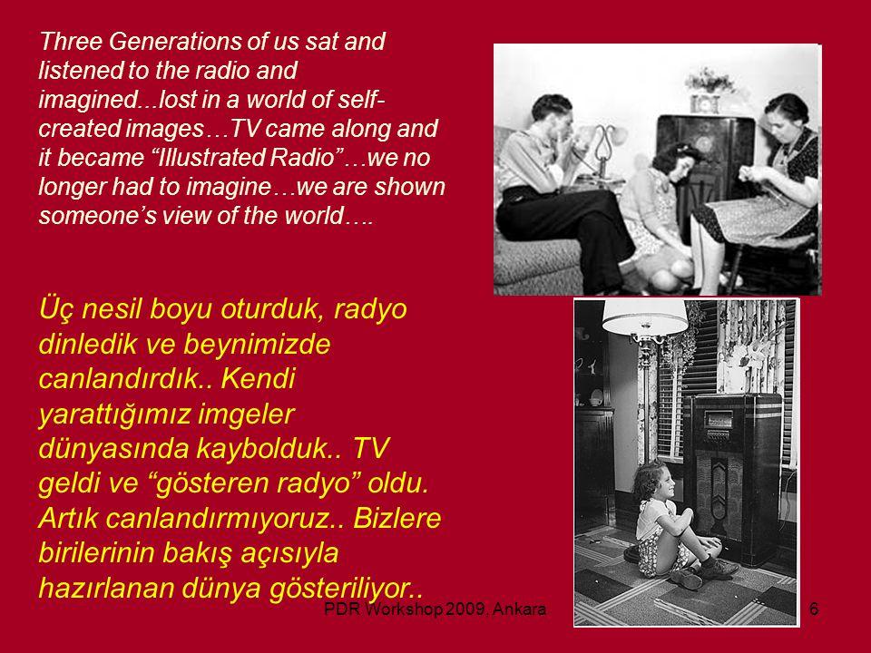 PDR Workshop 2009, Ankara47 Evaluate options: vicariously experience the effects of choices… Olasılıkları değerlendirme: seçimlerin sonuçlarıyla ilgili dolaylı yaşantılar..