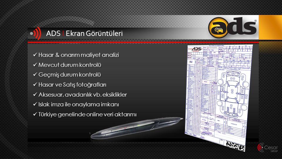 ADS I Ekran Görüntüleri  Hasar & onarım maliyet analizi  Mevcut durum kontrolü  Geçmiş durum kontrolü  Hasar ve Satış fotoğrafları  Aksesuar, ava