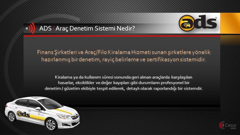 ADS I Araç Denetim Sistemi Nedir? Finans Şirketleri ve Araç/Filo Kiralama Hizmeti sunan şirketlere yönelik hazırlanmış bir denetim, rayiç belirleme ve