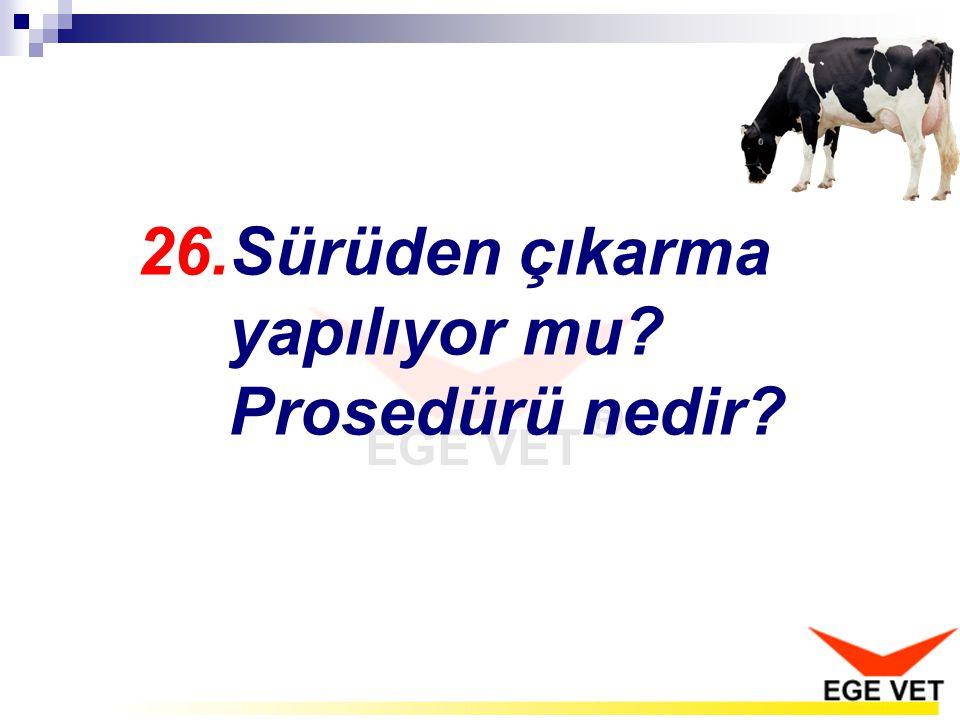26.Sürüden çıkarma yapılıyor mu? Prosedürü nedir?