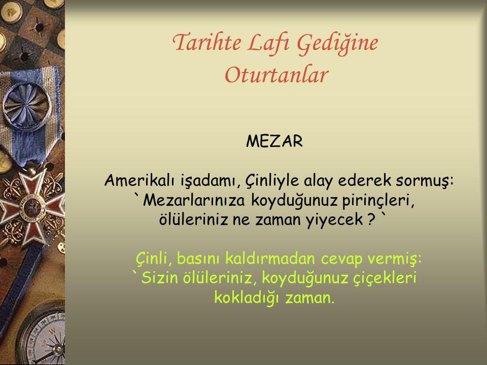 Tarihte Lafı Gediğine Oturtanlar YAMA İncili Çavuş, Osmanlı elçisi olarak Fransa Kralına gönderildiğinde, elbiselerinin bazı yerlerinde yama varmış.