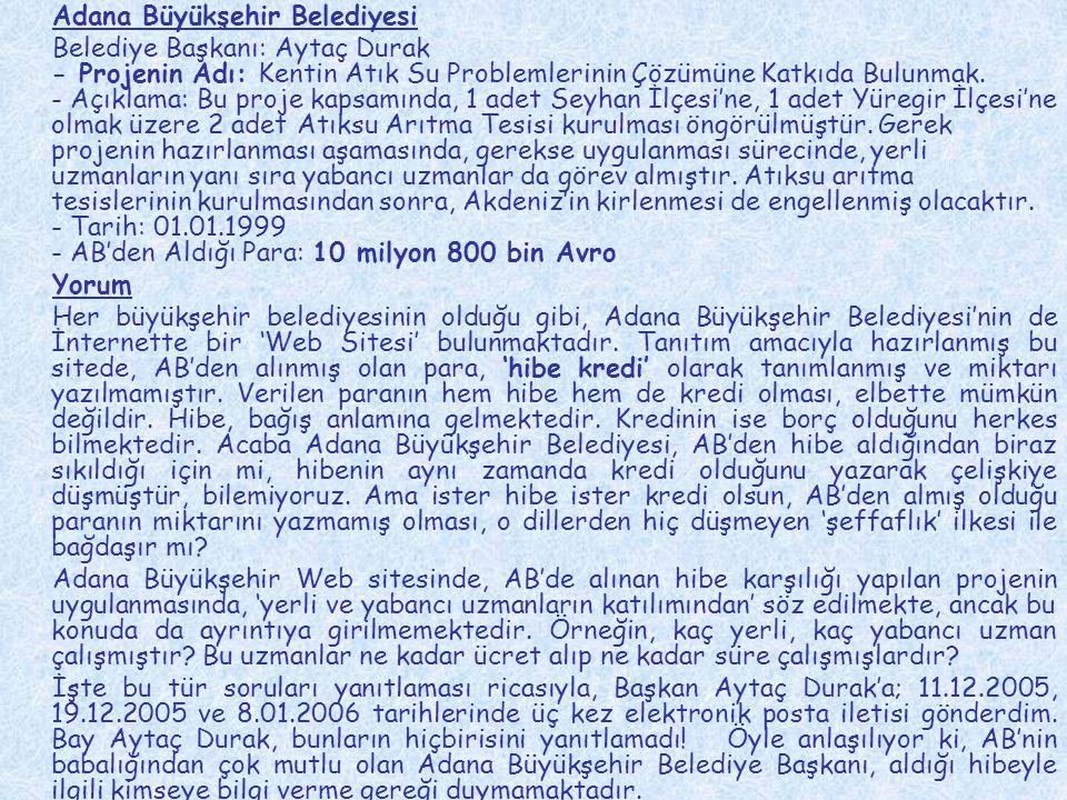 Adana Büyükşehir Belediyesi Belediye Başkanı: Aytaç Durak - Projenin Adı: Kentin Atık Su Problemlerinin Çözümüne Katkıda Bulunmak. - Açıklama: Bu proj