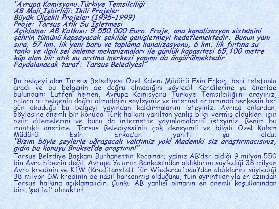 """""""Avrupa Komisyonu Türkiye Temsilciliği AB Mali İşbirliği: İkili Projeler Büyük Ölçekli Projeler (1995–1999) Proje: Tarsus Atık Su İşletmesi Açıklama:"""