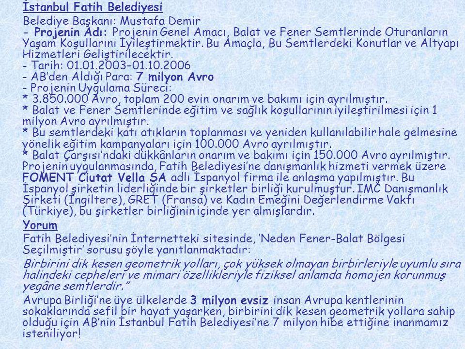 İstanbul Fatih Belediyesi Belediye Başkanı: Mustafa Demir - Projenin Adı: Projenin Genel Amacı, Balat ve Fener Semtlerinde Oturanların Yaşam Koşulları