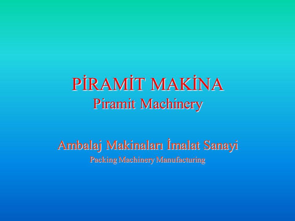 PİRAMİT MAKİNA Piramit Machinery Ambalaj Makinaları İmalat Sanayi Packing Machinery Manufacturing