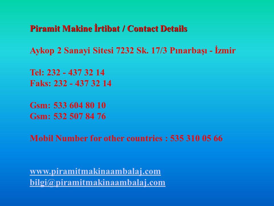 Piramit Makine İrtibat / Contact Details Aykop 2 Sanayi Sitesi 7232 Sk.