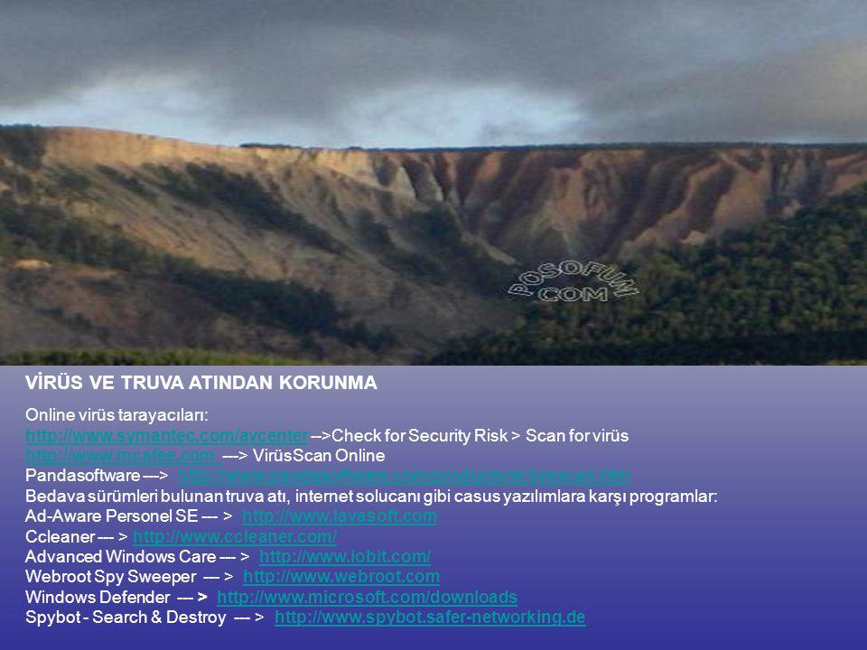 VİRÜS VE TRUVA ATINDAN KORUNMA Online virüs tarayacıları: http://www.symantec.com/avcenterhttp://www.symantec.com/avcenter -->Check for Security Risk