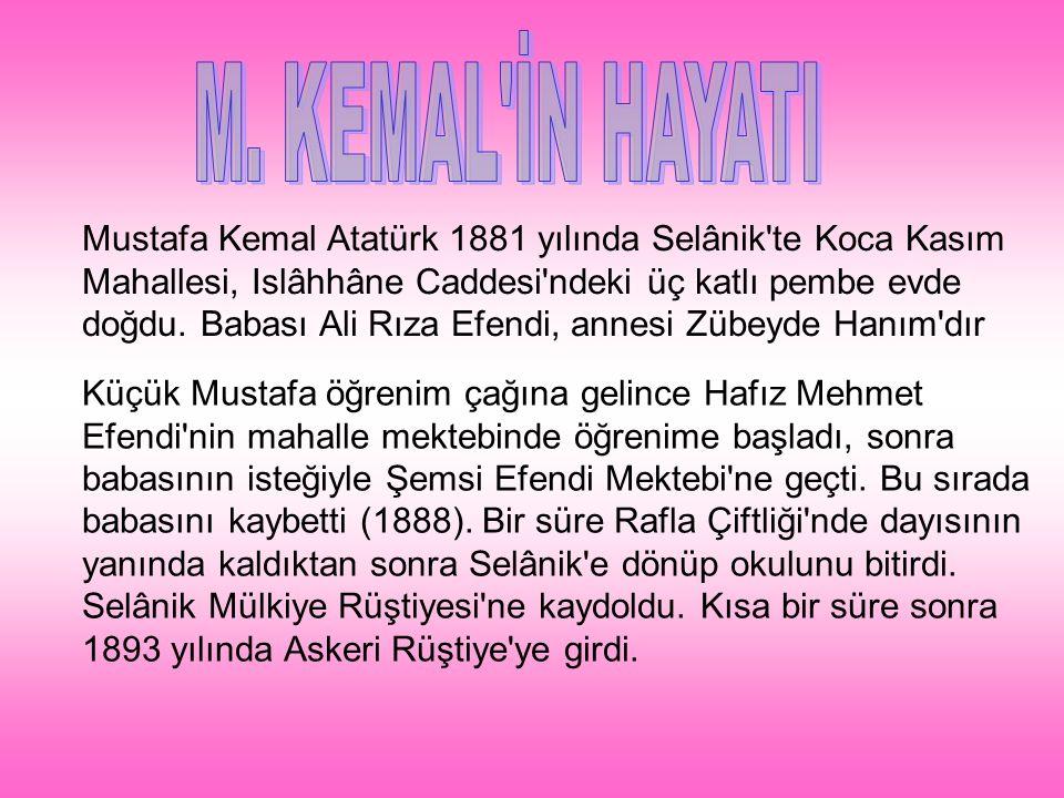 Mustafa Kemal Atatürk 1881 yılında Selânik'te Koca Kasım Mahallesi, Islâhhâne Caddesi'ndeki üç katlı pembe evde doğdu. Babası Ali Rıza Efendi, annesi