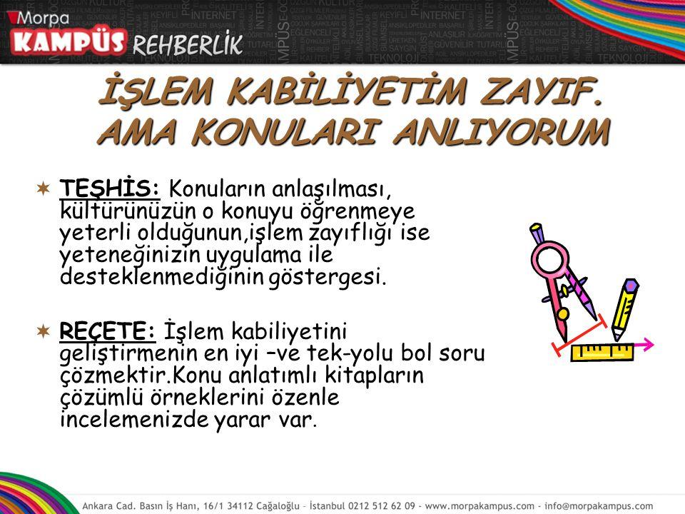 İŞLEM KABİLİYETİM ZAYIF.