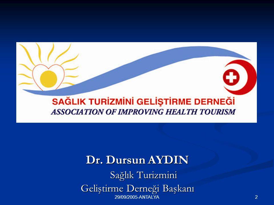 229/09/2005-ANTALYA Dr. Dursun AYDIN Sağlık Turizmini Geliştirme Derneği Başkanı