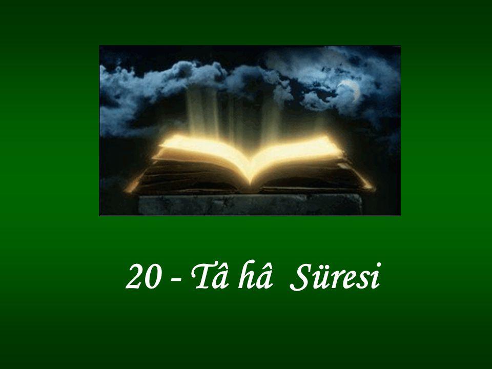 14 - Şüphesiz ben Allah ım, benden başka hiçbir ilâh yoktur.