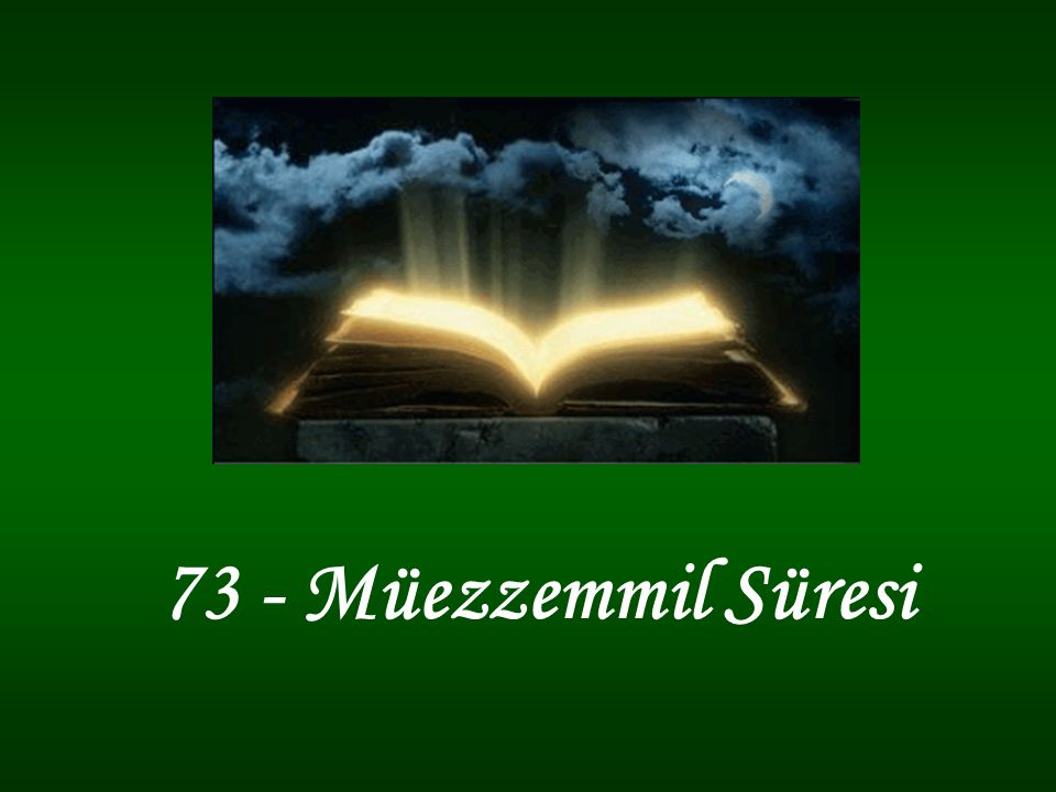 73 - Müezzemmil Süresi