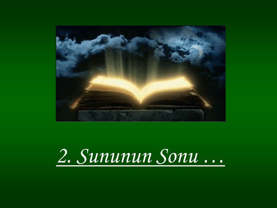 2. Sununun Sonu …