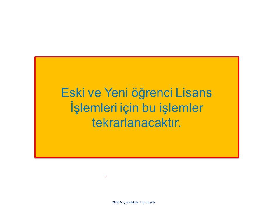 2009 © Çanakkale Lig Heyeti Öğrencinin TC Kimlik Nosu girilerek 1 2 3 4 8 5 6 7