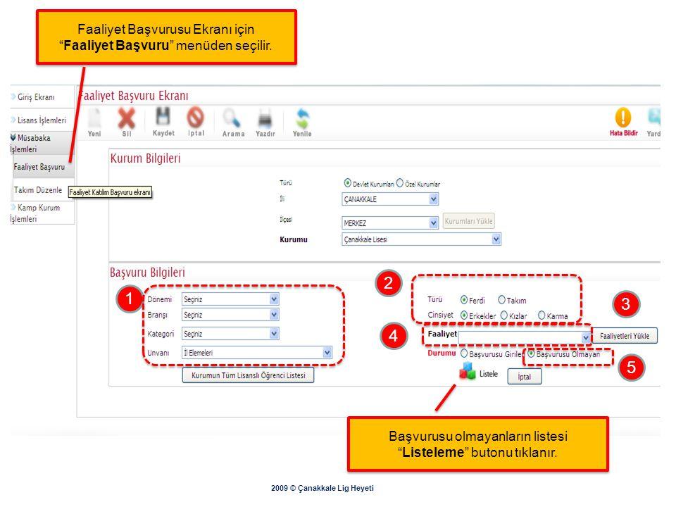 """2009 © Çanakkale Lig Heyeti Gerekli verileri girilerek """"Listele"""" ile listeleme yapılır. Gerekli veriler girildikten sonra sayfanın altındaki """"Kaydet"""""""