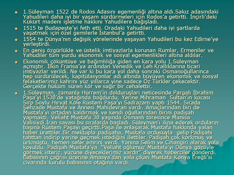  1.Süleyman 1522 de Rodos Adasını egemenliği altına aldı.Sakız adasındaki Yahudileri daha iyi bir yaşam sürdürmeleri için Rodos'a getirtti. İnçirli'd