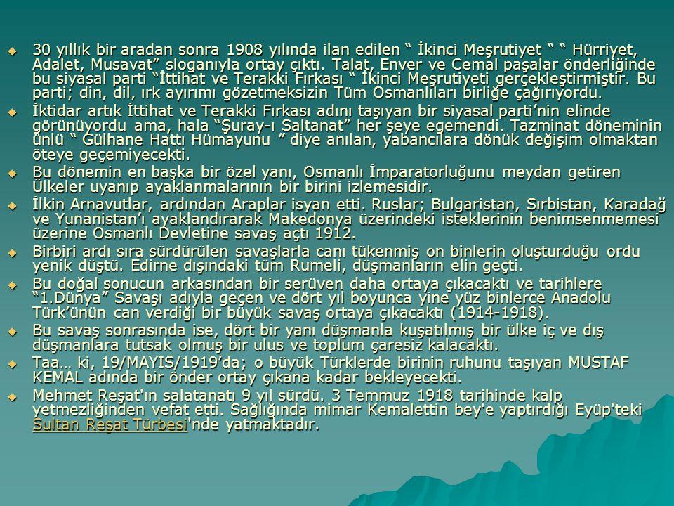 """ 30 yıllık bir aradan sonra 1908 yılında ilan edilen """" İkinci Meşrutiyet """" """" Hürriyet, Adalet, Musavat"""" sloganıyla ortay çıktı. Talat, Enver ve Cemal"""