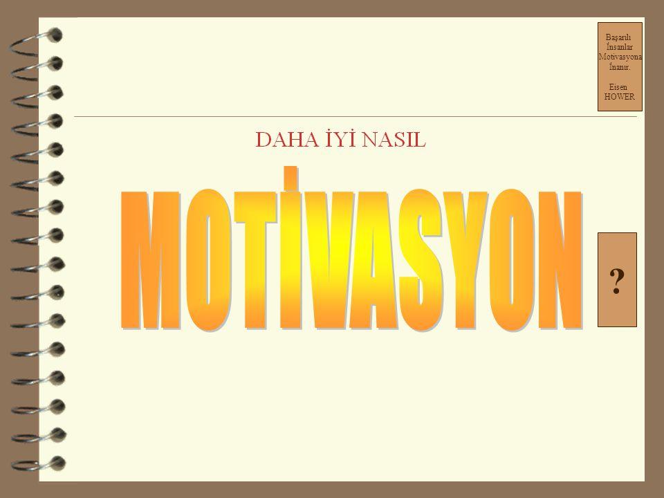Başarılı İnsanlar Motivasyona İnanır. Eisen HOWER ?