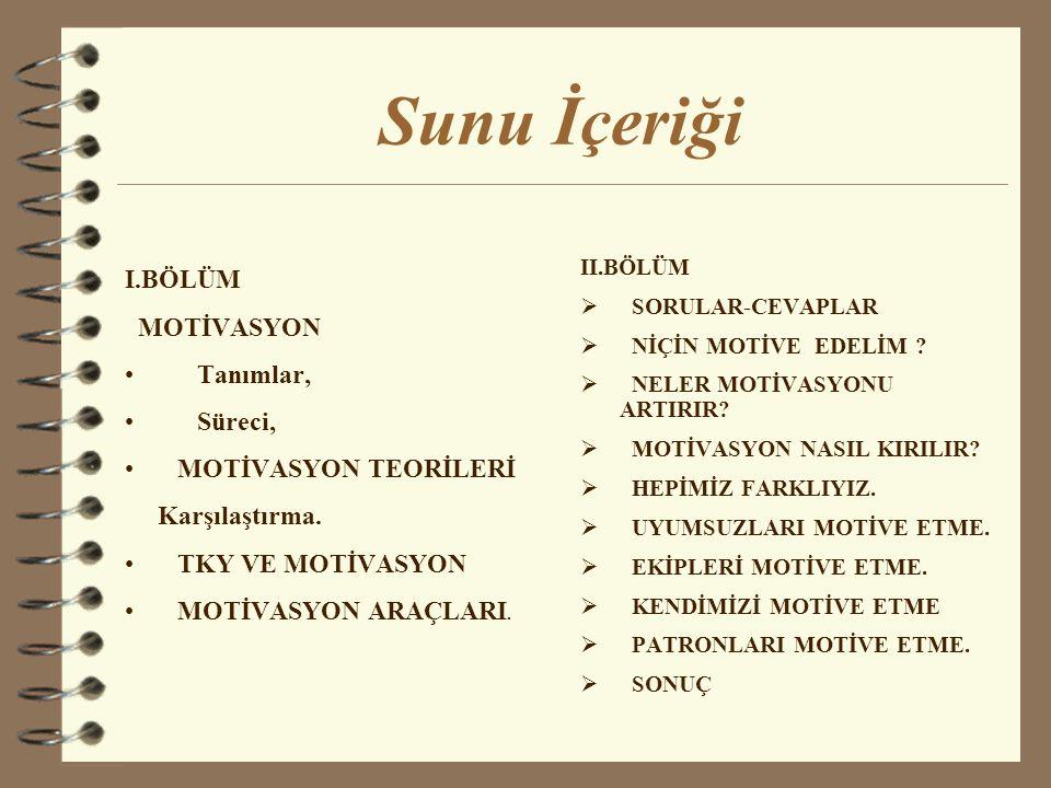 Sunu İçeriği II.BÖLÜM  SORULAR-CEVAPLAR  NİÇİN MOTİVE EDELİM .