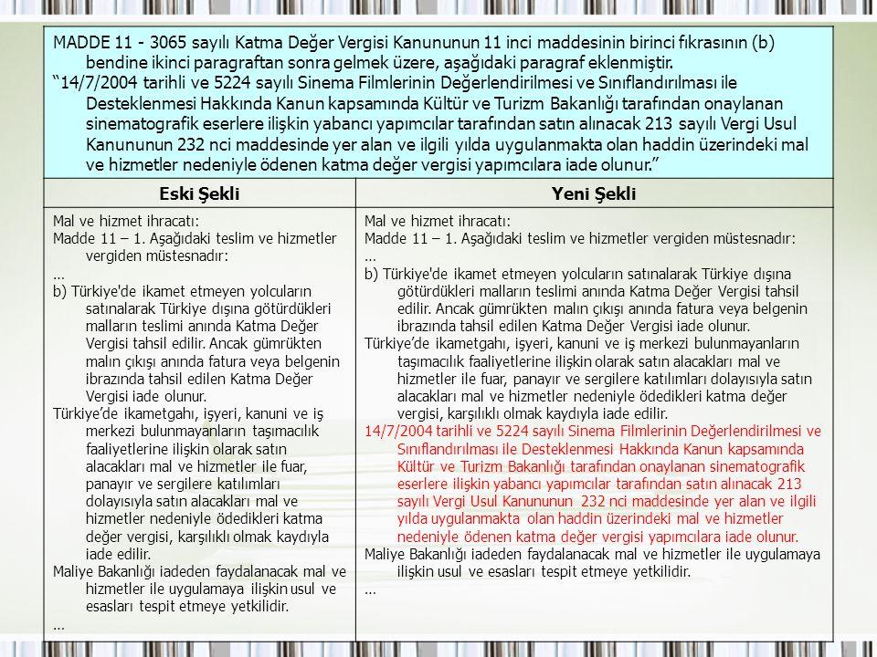 MADDE 11 - 3065 sayılı Katma Değer Vergisi Kanununun 11 inci maddesinin birinci fıkrasının (b) bendine ikinci paragraftan sonra gelmek üzere, aşağıdak
