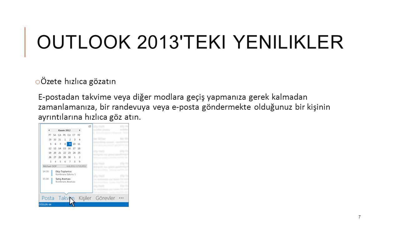 OUTLOOK 2013'TEKI YENILIKLER Ayrıca, gelen kutusundaki Tümü ve Okunmamış düğmeleriyle, istediğiniz iletilere odaklanabilirsiniz. 6