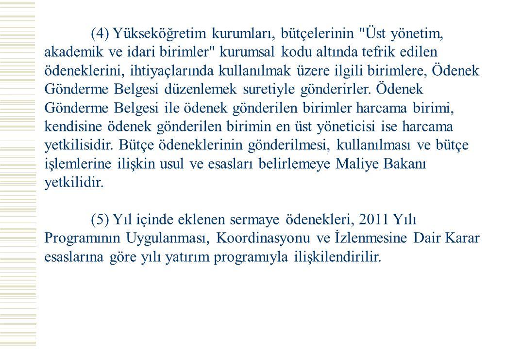 (4) Yükseköğretim kurumları, bütçelerinin