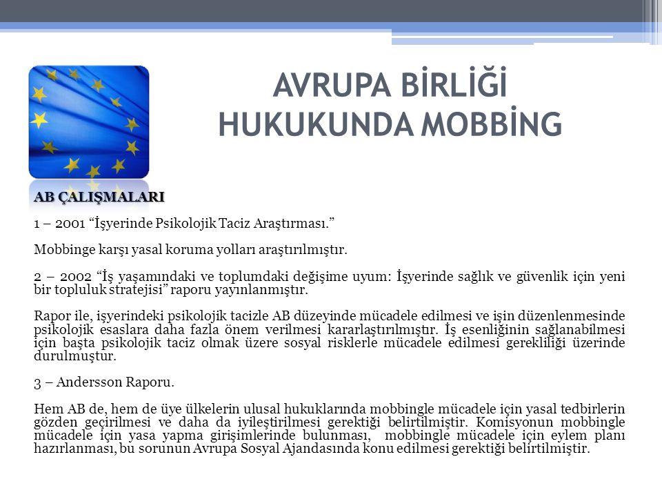 AB ÇALIŞMALARI 1 – 2001 İşyerinde Psikolojik Taciz Araştırması. Mobbinge karşı yasal koruma yolları araştırılmıştır.