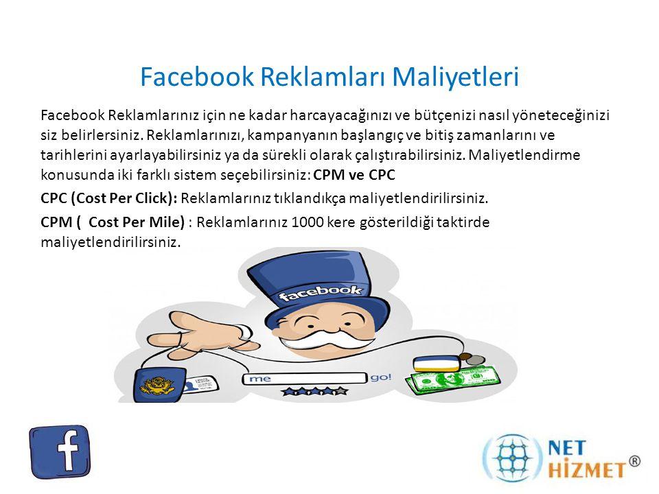 Facebook Reklamları Maliyetleri Facebook Reklamlarınız için ne kadar harcayacağınızı ve bütçenizi nasıl yöneteceğinizi siz belirlersiniz.