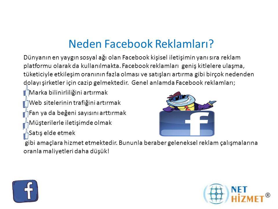 Neden Facebook Reklamları? Dünyanın en yaygın sosyal ağı olan Facebook kişisel iletişimin yanı sıra reklam platformu olarak da kullanılmakta. Facebook
